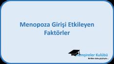 Menopoza Girişi Etkileyen Faktörler